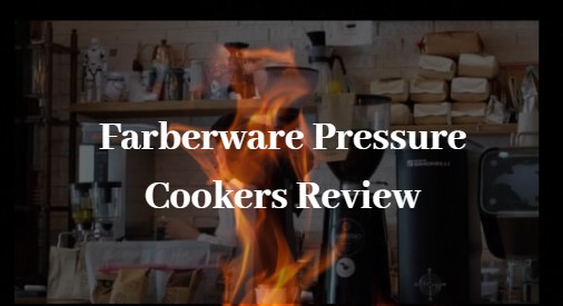 Farberware Pressure Cookers Review