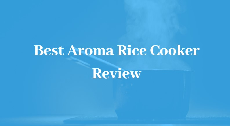 Best Aroma Rice Cooker Review