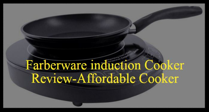 Farberware induction Cooker review