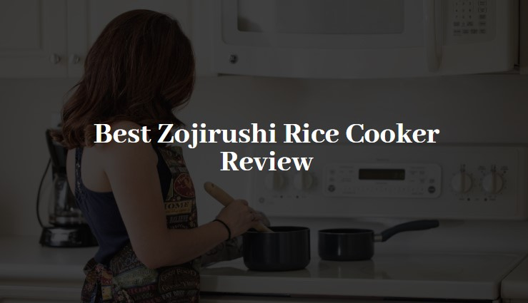 Best Zojirushi Rice Cooker