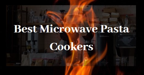 Best Microwave Pasta Cookers