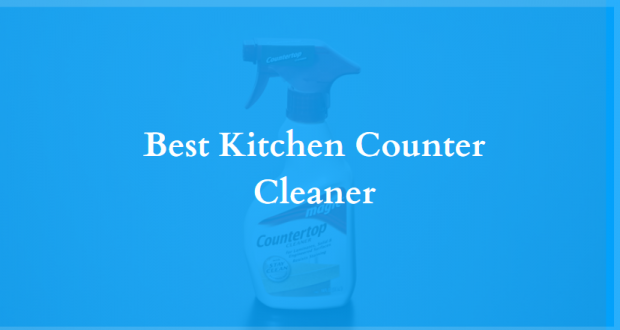 Best Kitchen Counter Cleaners