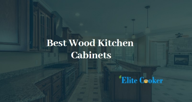 Best Wood Kitchen Cabinets